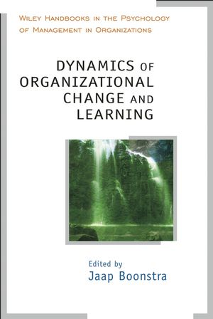 Dynamics of Organizational Change and Learning - Jaap Boonstra